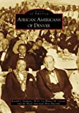 img - for African Americans of Denver (Images of America: Colorado) book / textbook / text book