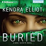 Buried: A Bone Secrets Novel (       UNABRIDGED) by Kendra Elliot Narrated by Luke Daniels