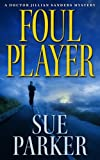 img - for Foul Player (The Doctor Jillian Sanders Mystery Series) book / textbook / text book