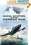Naval Aviation in the Korean War: Air...