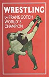 Wrestling By Frank Gotch, World's Champion