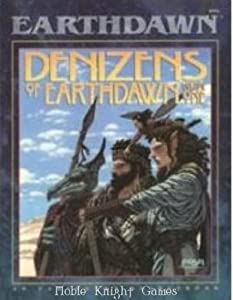 Denizens of Earthdawn (An Earthdawn Sourcebook) by Louis J. Prosperi, Tom Dowd, Marc Gasgione and Shane Lacy Hensley