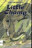 Little Champ (0399227598) by Arnosky, Jim