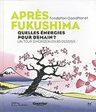 echange, troc Fondation Goodplanet - Après fukushima : Quelles énergies pour demain ? Un tour d'horizon en 85 dessins