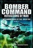 Martin Bowman Bomber Command Reflections Of War Volume 3
