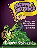 img - for Rich Dad's Escape from the Rat Race: How To Become A Rich Kid By Following Rich Dad's Advice book / textbook / text book