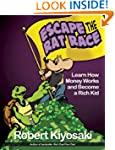 Rich Dad's Escape from the Rat Race:...