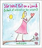 She Went Out on a Limb: A Book of Inspiration for Women