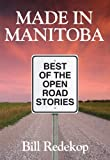 img - for Made in Manitoba: Best of the Open Road Stories book / textbook / text book
