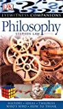 Eyewitness Companions: Philosophy (EYEWITNESS COMPANION GUIDES) (0756626250) by Law, Stephen