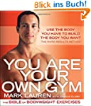 You Are Your Own Gym: The Bible of Bo...