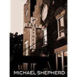 Easy Street ~ Michael Shepherd