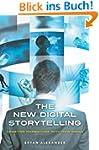 The New Digital Storytelling: Creatin...