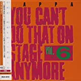 You Can'T Do That On Stage Anymore Vol. 6 by Frank Zappa (2008-01-13)