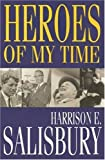 Heroes of My Time (0802712177) by Salisbury, Harrison Evans