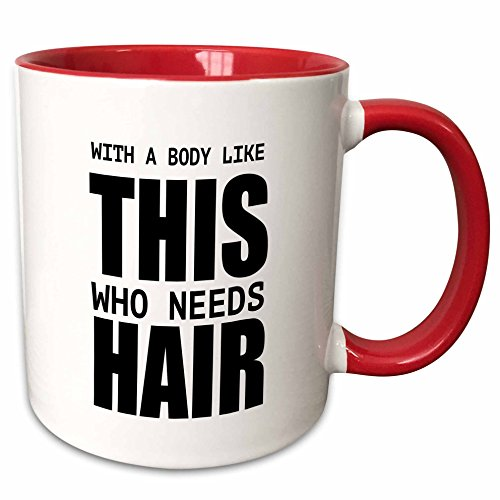 Mensuk mug_223200_2 With a Body Like This Who Needs Hair Ceramic Mug, 15 oz, White