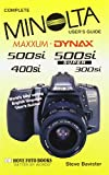 Steve Bavister Minolta Maxxum/Dynax 500si Super, Including 300si User's Guide (Complete user's guide)