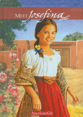 Meet Josefina: An American Girl (American Girls Collection: Josefina 1824)