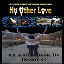 No Other Love (       UNABRIDGED) by Divine G Narrated by Divine G