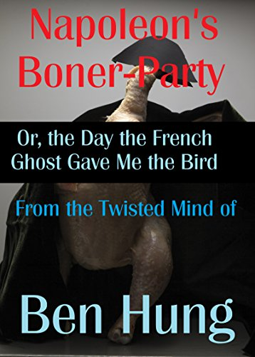 napoleons-boner-party-or-the-day-the-french-ghost-gave-me-the-bird-investigating-the-strange-book-5