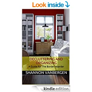 Decluttering and Organizing - A Guide for the Border Hoarder