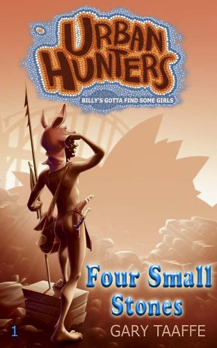 Four Small Stones (A humorous action, adventure, survival series for children, middle grade, teen and young adult) (Urban Hunters Book 1)