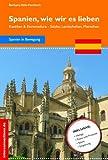 Spanien, wie wir es lieben - Kastilien & Estremadura: Kastilien und Estremadura - Städte und Landschaften (Reisetops)