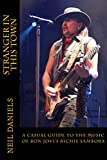 Stranger In This Town - A Casual Guide To The Music Of Bon Jovi's Richie Sambora (English Edition)