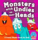 Monsters with Undies on their Heads [Funny Books for Kids] (Big Red Balloon)