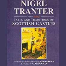 More Tales and Traditions of Scottish Castles Audiobook by Nigel Tranter Narrated by Nigel Tranter