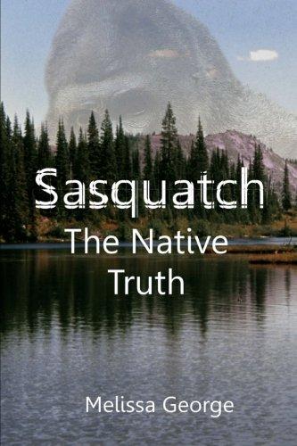 Sasquatch, The Native Truth
