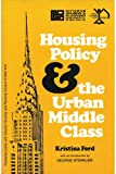 img - for Housing Policy and the Urban Middle Class book / textbook / text book