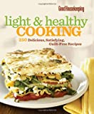Good Housekeeping Magazine Good Housekeeping Light & Healthy Cooking: 250 Delicious, Satisfying, Guilt-Free Recipes (Good Housekeeping Cookbooks)