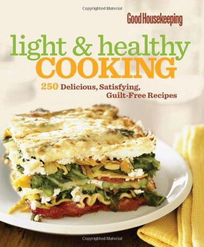 Good Housekeeping: Good Housekeeping Light & Healthy Cooking: 250 Delicious