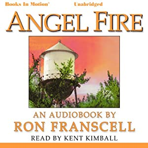 Angel Fire | [Ron Francell]