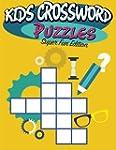Kids Crossword Puzzles: Super Fun Edi...