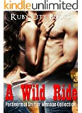 EROTICA: ROMANCE: A Wild Ride (MMF Collection) (New Adult Romance Short Stories, Paranormal, Sex)