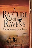 img - for A Rapture of Ravens: Awakening in Taos: A Novel (The Justine Trilogy) book / textbook / text book