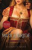 Elizabeth Moss Wolf Bride (Lust in the Tudor Court)