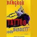 Bangkok Tattoo Audiobook by John Burdett Narrated by Paul Boehmer