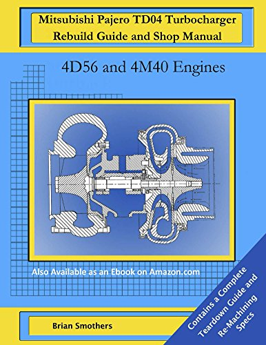mitsubishi-pajero-td04-turbocharger-rebuild-guide-and-shop-manual-4d56-and-4m40-engines-english-edit