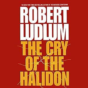 The Cry of the Halidon | [Robert Ludlum]