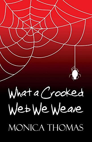 Book: What a Crooked Web We Weave by Monica Thomas