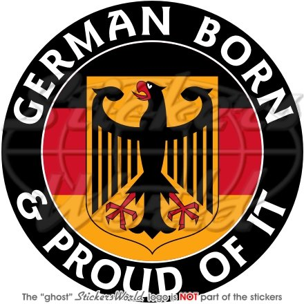 GERMANY German Born & Proud Deutschland 100mm (4