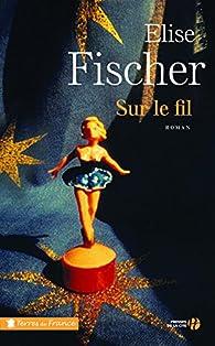 Sur le fil par Fischer