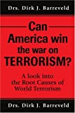 img - for Can America win the war on TERRORISM?: A look into the Root Causes of World Terrorism book / textbook / text book