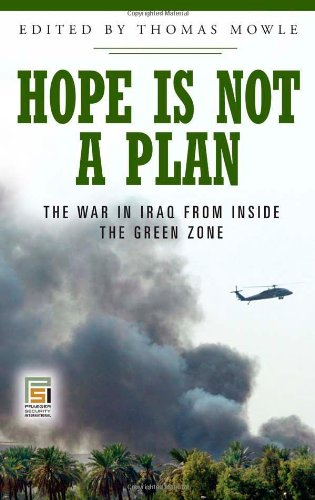 Hope is Not a Plan: The War in Iraq from Inside the Green Zone (Praeger Security International)