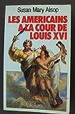 img - for Les Am ricains   la cour de Louis XVI book / textbook / text book