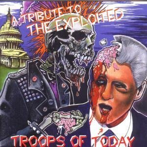 Troops of Today: Tribute to Exploited by Various Artists (2003-04-10j