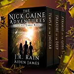 The Nick Caine Adventures: First Three Books | J.R. Rain,Aiden James